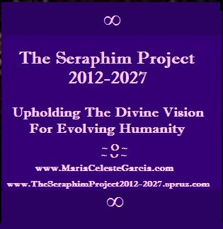 The Seraphim Project 2012-2027: Upholding The Divine Vision For Evolving Humanity